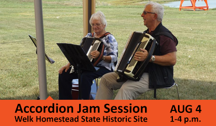 Accordion Jam Session. Welk Homestead State Historic Site. August 4, 1-4 p.m.