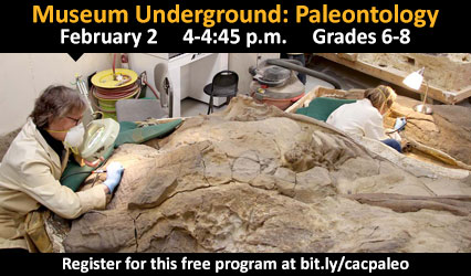 Curious About Careers? Paleontology. January 19 from 4-4:45 p.m. for grades 6-8. Register for this free program at bit.ly/cacpaleo.