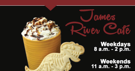 James River Cafe - Weekdays 8 a.m. - 2 p.m., Weekends  11 a.m. - 3 p.m.