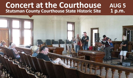 Concert at the Courthouse. Stutsman County Courthouse State Historic Site. August 5, 1 p.m.