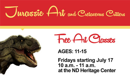 Jurassic Art and Cretaceous Critters - Free Art Classes - Ages 11-15 - Fridays starting July 17 from 10-11 a.m. at the ND Heritage Center