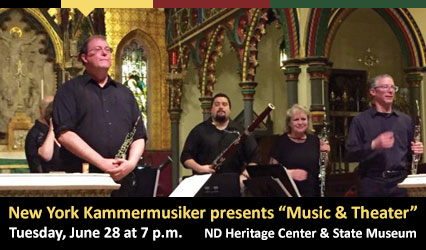 New York Kammermusiker presents Music and Theater. Tuesday, June 28 at 7 p.m. ND Heritage Center.