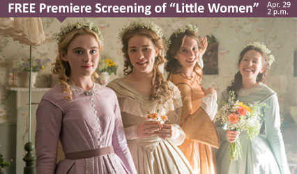 FREE Premiere Screening of Little Women. april 29 at 2 p.m.