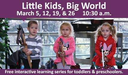 Little Kids, Big World. Free interactive learning series for toddlers and preschoolers. Jan 22 and 29. 10:30 a.m. ND Heritage Center and State Museum