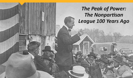 The Peak of Power: The Nonpartisan League 100 Years Ago
