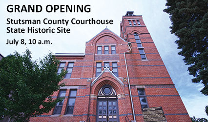 Grand Opening. Stutsman County Courthouse State Historic Site. July 8, 10 a.m.