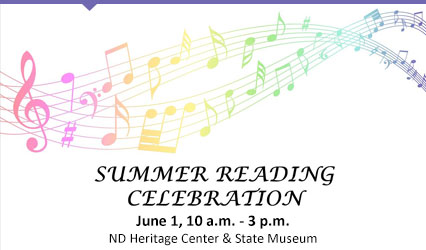 Summer Reading Celebration. June 1, 10 a.m.-3 p.m. ND Heritage Center and State Museum