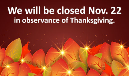Happy Thanksgiving! We are closed Thursday but open on Friday.