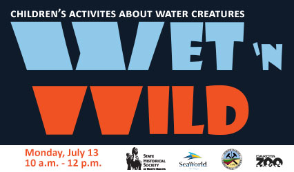 Wet 'n Wild: Children's activities about water creatures. Monday, July 13 from 10 a.m. to 12 p.m.